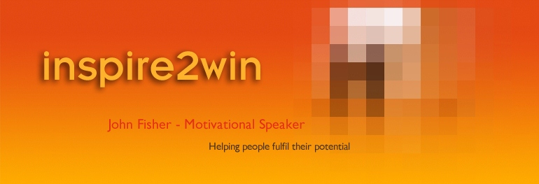 inspire2win: John Fisher - Motivational Speaker