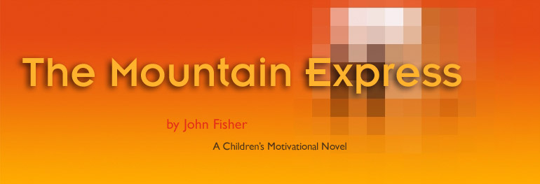The Moutain Express by John Fisher - Children's Motivational Book